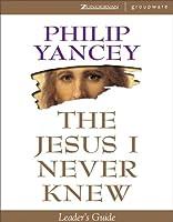 Jesus I Never Knew Leader's Guide, The