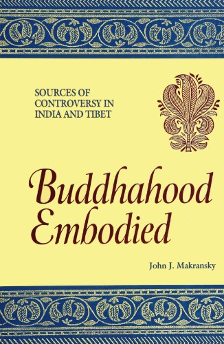 Buddhahood Embodied: Sources of Controversy in India and Tibet (S U N Y Series in Buddhist Studies)