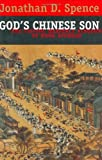 img - for By Jonathan D. Spence God's Chinese Son: The Taiping Heavenly Kingdom of Hong Xiuquan (1st First Edition) [Hardcover] book / textbook / text book