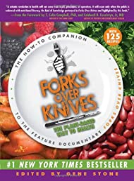 Forks Over Knives: The Plant-Based Way to Health