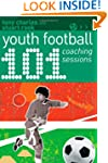 101 Youth Football Coaching Sessions...
