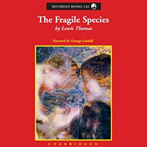 The Fragile Species | [Lewis Thomas]