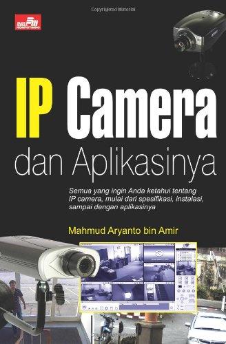 Ip Camera Dan Aplikasinya (Indonesian Edition)