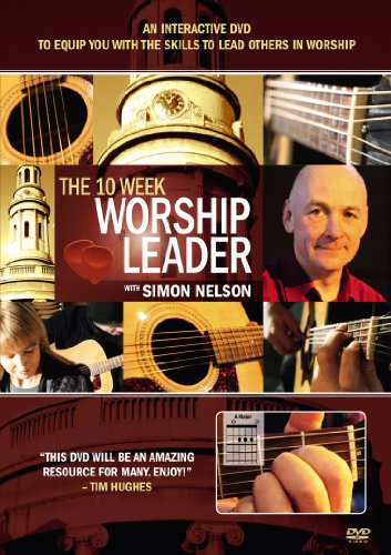 The 10 Week Worship Leader - Beginners with Simon Nelson [DVD]