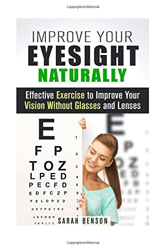 Improve Your Eyesight Naturally: Effective Exercise to Improve Your Vision Without Glasses and Lenses (Guide to Healthy Eyes) PDF