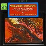 American Primitive Electronics by Psychatrone Rhonedakk (2008-09-30)