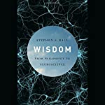 Wisdom: From Philosophy to Neuroscience | Stephen S. Hall
