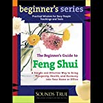The Beginner's Guide to Feng Shui | Ken Cohen