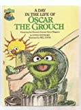A Day In The Life OF Oscar The Grouch (The Sesame Street Book Club)