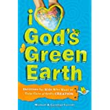 I Love Gods Green Earth: Devotions for Kids Who Want to Take Care of Gods Creationby Michael Carroll