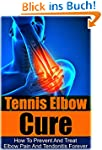Tennis Elbow Cure: How to Prevent and...