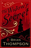 Brian Thompson The Widow's Secret (Bella Wallis Mystery 1)