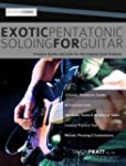 Exotic Pentatonic Soloing for Guitar:...
