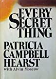 img - for Every Secret Thing 1st edition by Patricia Campbell Hearst, Alvin Moscow (1981) Hardcover book / textbook / text book