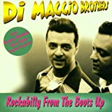Rockabilly from the Boots Up Di Maggio Brothers
