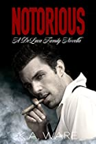 Notorious: A Deluca Family Novella (the Deluca Family)