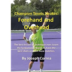 Champion Tennis Strokes: Forehand and Overhead