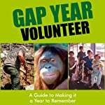 Gap Year Volunteer: A Guide to Making It a Year to Remember | Jenny Ng