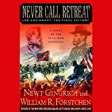 img - for Never Call Retreat: Lee and Grant, The Final Victory book / textbook / text book