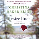 Desire Lines: A Novel (       UNABRIDGED) by Christina Baker Kline Narrated by Amanda Troop