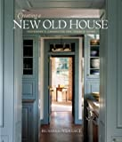 img - for Creating a New Old House: Yesterday's Character for Today's Home Creating a New Old House book / textbook / text book