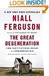 The Great Degeneration: How Instituti...