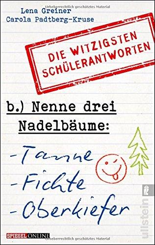 Nenne drei Nadelbäume: Tanne, Fichte, Oberkiefer: Die witzigsten Schülerantworten das Buch von Lena Greiner - Preis vergleichen und online kaufen