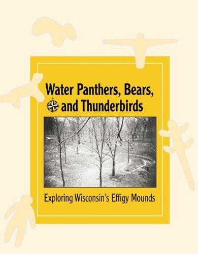 water-panthers-bears-and-thunderbirds-exploring-wisconsins-effigy-mounds-new-badger-history-by-bobbi
