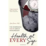 Health at Every Size: The Surprising Truth About Your Weightby Linda Bacon PhD