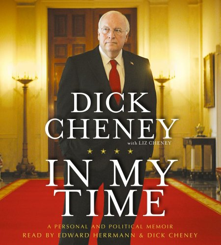 Dick Cheney: In My Time (audio)