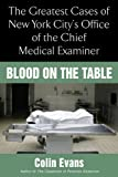 img - for Blood On The Table: The Greatest Cases of New York City's Office of the Chief Medical Examiner book / textbook / text book
