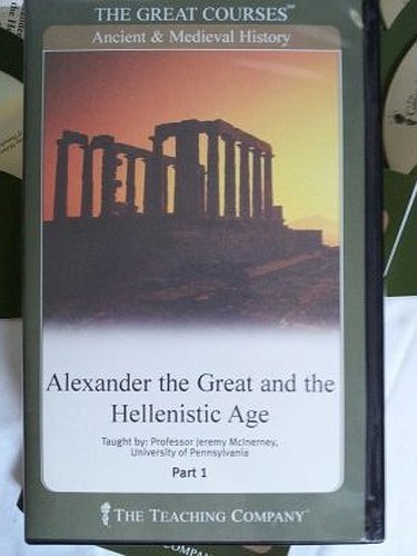 Alexander the Great and the Hellenistic Age (The Great Courses Teaching that Engages the Mind)