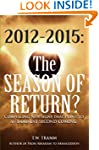 T.W. Tramm - 2012-2015: The Season of Return?