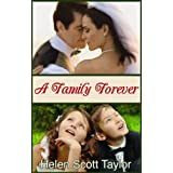 A Family Forever (Contemporary Romance Novella)by Helen Scott Taylor