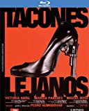 Tacones Lejanos [Blu-ray]