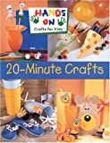 Hands on Crafts for Kids: 20-Minute Crafts