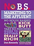 No B.S. Marketing To the Affluent: No...