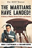 img - for The Martians Have Landed!: A History of Media-Driven Panics and Hoaxes book / textbook / text book