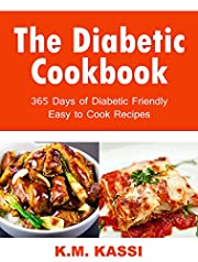 The Diabetic Cookbook: 365 Days of Diabetic Friendly Easy to Cook Recipes.