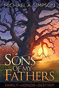 Sons Of My Fathers by Michael A. Simpson ebook deal