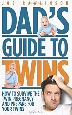 Dad's Guide to Twins: How to Survive the Twin Pregnancy and Prepare for Your Twins from CreateSpace Independent Publishing Platform
