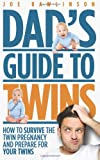 Dads Guide to Twins: How to Survive the Twin Pregnancy and Prepare for Your Twins