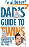 Dad's Guide to Twins: How to Survive...