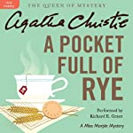 A Pocket Full of Rye: A Miss Marple Mystery (       UNABRIDGED) by Agatha Christie Narrated by Richard E. Grant
