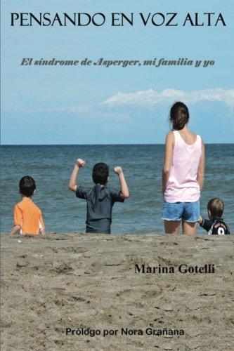 Pensando en voz alta: El sindrome de Asperger y yo  [Gotelli, Marina M] (Tapa Blanda)
