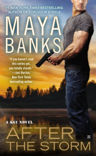 After the Storm (A KGI Novel) by Maya Banks