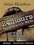 24-Hours-That-Changed-the-World-5-Torture-of-the-King