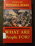 What Are People For? (0865474206) by Wendell Berry
