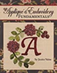 Applique &amp; Embroidery Fundamentals: I...