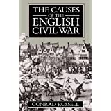 The Causes of the English Civil War (Ford Lectures) ~ Conrad Russell